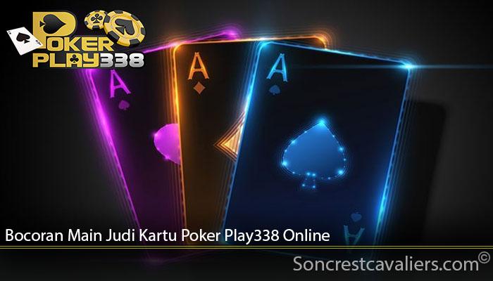Bocoran Main Judi Kartu Poker Play338 Online