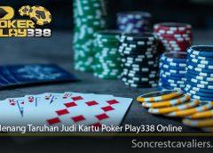 Cara Menang Taruhan Judi Kartu Poker Play338 Online