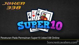 Peraturan Pada Permainan Super10 Joker338 Online