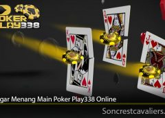 Tips Agar Menang Main Poker Play338 Online