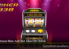 Tips Rahasia Main Judi Slot Joker338 Online