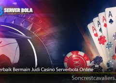 Tips Terbaik Bermain Judi Casino Serverbola Online