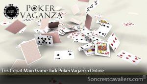 Trik Cepat Main Game Judi Poker Vaganza Online