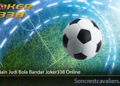 Cara Main Judi Bola Bandar Joker338 Online