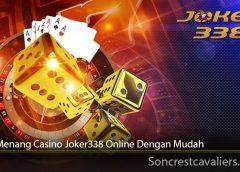 Cara Menang Casino Joker338 Online Dengan Mudah