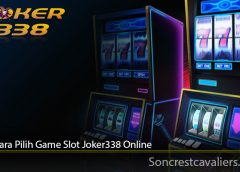 Tips Cara Pilih Game Slot Joker338 Online