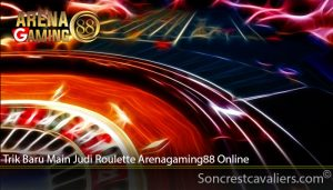 Trik Baru Main Judi Roulette Arenagaming88 Online