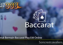 Trik Untuk Bermain Baccarat Play338 Online